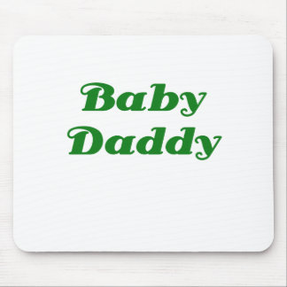 Baby Daddy Mouse Pad