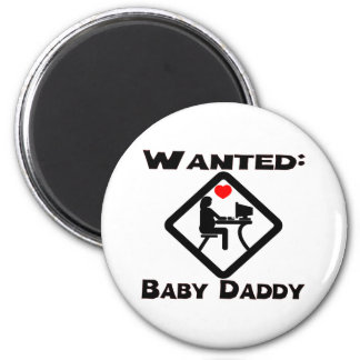 Baby Daddy Wanted 2 Inch Round Magnet