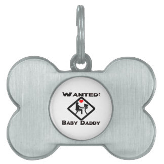 Baby Daddy Wanted Pet Tag