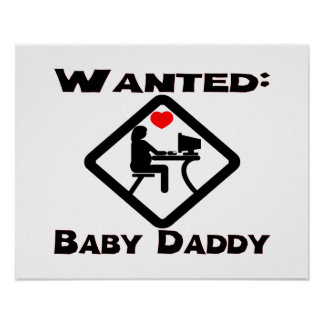 Baby Daddy Wanted Poster