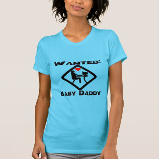Baby Daddy Wanted T Shirts