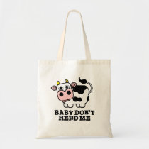 Baby Don't Herd Me Cute Cow Pun Tote Bag