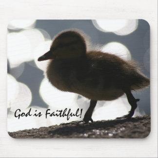 Baby Duck God is Faithful! Mousepad