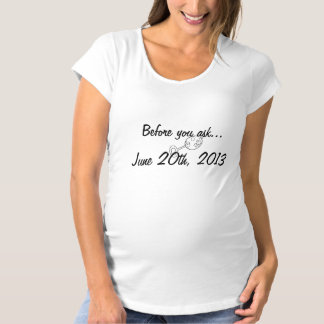 Baby Due Date Maternity T-Shirt