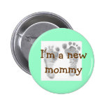 baby feet 1, I'm a new mommy Pin