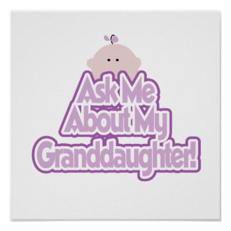 Baby Girl Ask About My Granddaughter Gifts Poster