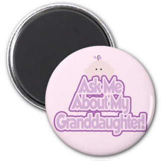 Baby Girl Ask About My Granddaughter Tshirts 2 Inch Round Magnet