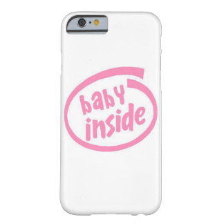 Baby Girl Inside Barely There iPhone 6 Case