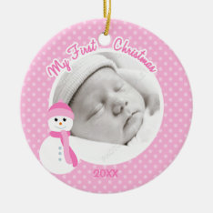 Baby Girl Pink Snowman First Christmas Photo Ceramic Ornament at Zazzle