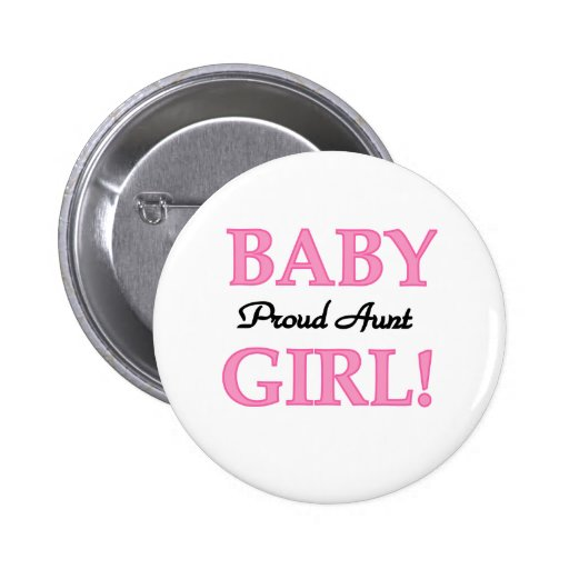 Baby Girl Proud Aunt Pinback Buttons