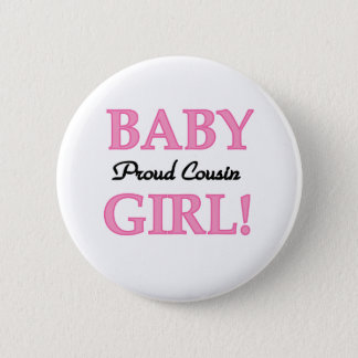 Baby Girl Proud Cousin Button
