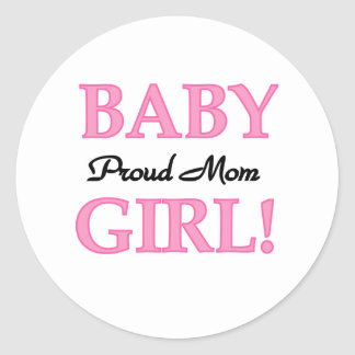 Baby Girl Proud Mom Classic Round Sticker