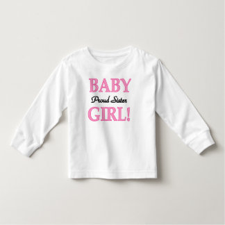 Baby Girl Proud Sister T Shirt