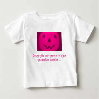 Baby Girls Are Grown In Pink Pumpkin Patches Tshirt