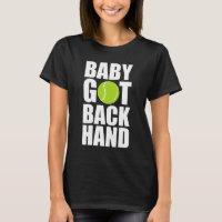 Baby Got Back Hand Tennis Ball Sports T-Shirt
