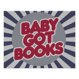 Baby got BOOKS Posters