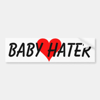 BABY HATER BUMPER STICKER