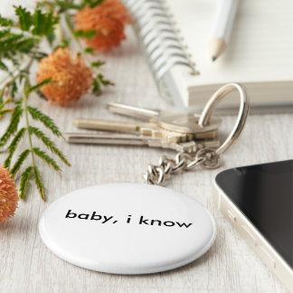 """""""baby, i know"""" sticker keychain"""