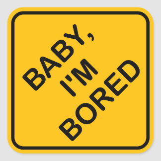 Baby I m Bored Baby on Board Sign Parody Sticker