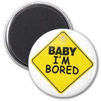 Baby I'm Bored Magnet