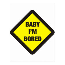 Baby I'm Bored sign postcard
