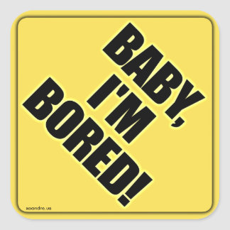 Baby, I'm Bored! Square Stickers