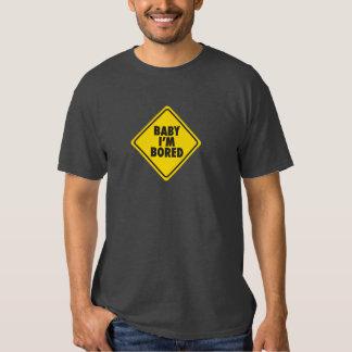 Baby I'm bored T-shirts
