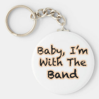 Baby, I'm With The Band Keychain