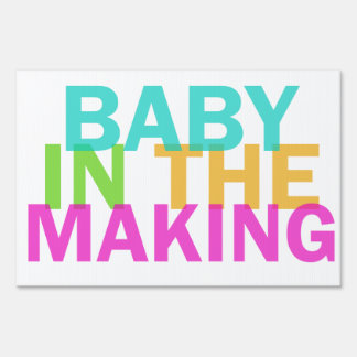 BABY IN THE MAKING yard sign