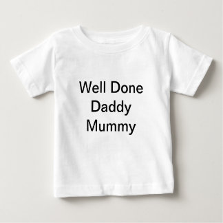 "Baby Infant T-Shirt ""Well Done Daddy Mummy"" 6 mths"