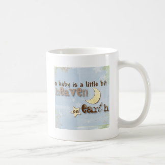 Baby is Heaven on Earth Coffee Mug