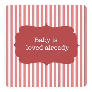 Baby is Loved Already Shower Invitation