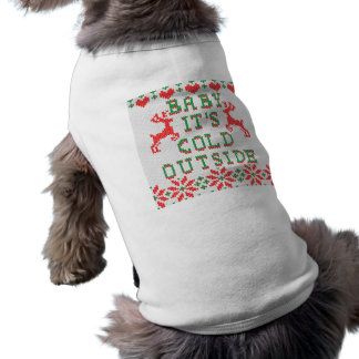 Baby It s Cold Outside Ugly Sweater Style Pet Tee