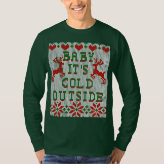 Baby It s Cold Outside Ugly Sweater Style Tee Shirt
