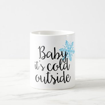 Coffee Themed Baby It's Cold Outside 11oz Coffee Mug