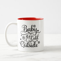Baby It's Cold Outside | Black Script Holiday Two-Tone Coffee Mug