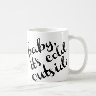 Baby It's Cold Outside Bold Cursive Mug