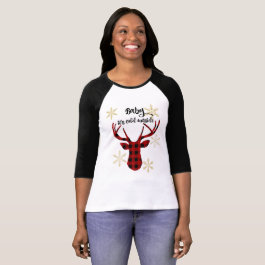 Baby it's cold outside buffalo plaid deer T-Shirt