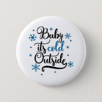 baby its cold outside button