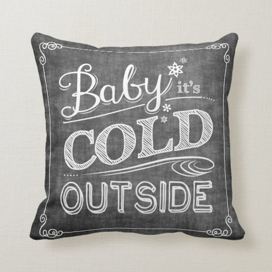 Baby It S Cold Outside Chalkboard Snowflake Pillow