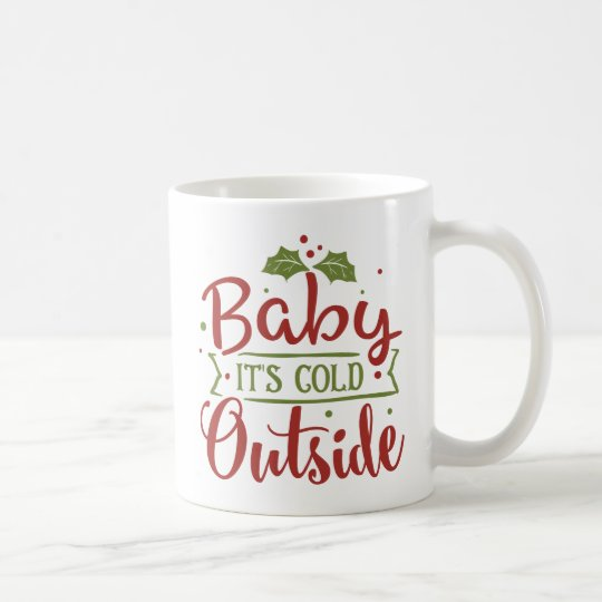 Christmas Coffee Mugs.Baby It S Cold Outside Christmas Coffee Mug