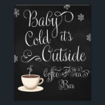 "Baby it&#39;s Cold Outside Coffee Bar Wedding Sign<br><div class=""desc"">Baby it&#39;s Cold Outside Wedding Sign,  COFFEE and TEA.</div>"