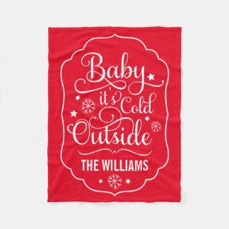 Baby it's Cold Outside   Custom Color Fleece Blanket
