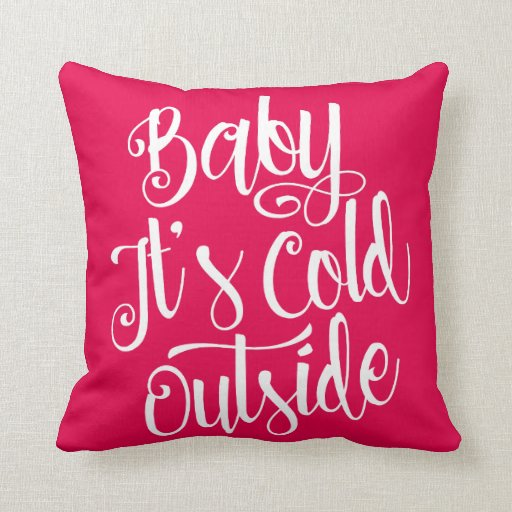 Baby It S Cold Outside Custom Color Throw Pillow Zazzle