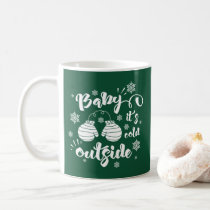 Baby its cold outside cute mittens winter coffee mug