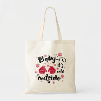 Baby its cold outside cute mittens winter tote bag
