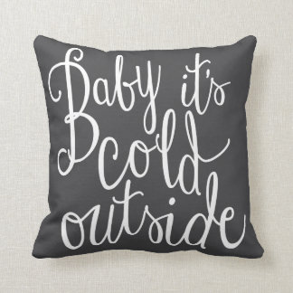 Baby It's Cold Outside Fun Winter Pillow