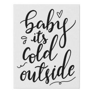 Baby Its Cold Outside Handwritten Black Script Faux Canvas Print