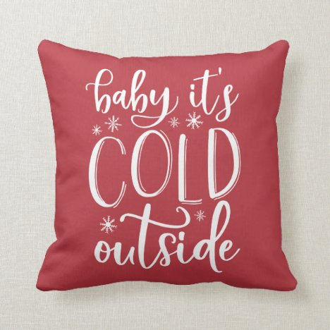 Baby It's Cold Outside   Holiday Throw Pillow