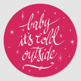 Baby It's Cold Outside in Red Classic Round Sticker